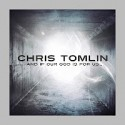 """And If Our God is For Us"": a review {Chris Tomlin}"